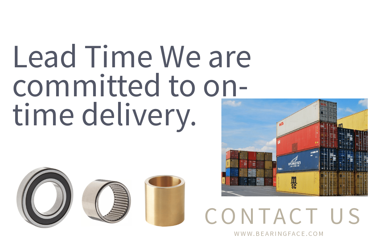 bearing Lead Time We are committed to on-time delivery.